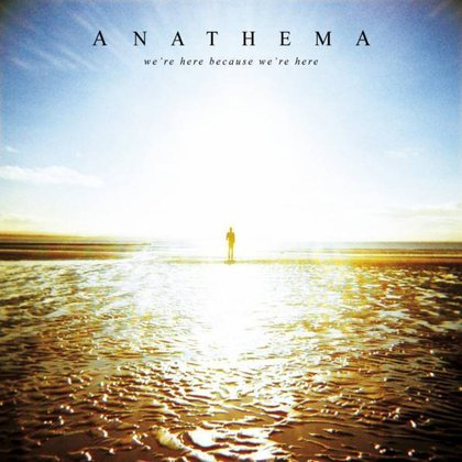 Anathema - We´re Here Because We´re Here