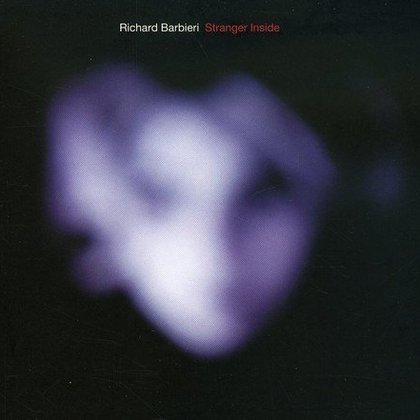 Barbieri, Richard - Stranger Inside