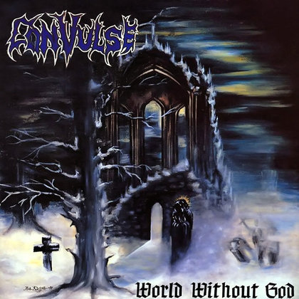 Convulse - World Without God (Deluxe Edition)