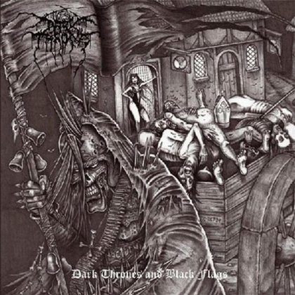Darkthrone - Dark Thrones & Black Flags