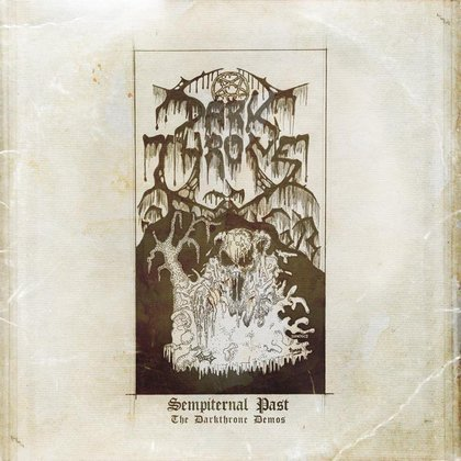 Darkthrone - Sempiternal Past - The Darkthrone Demos