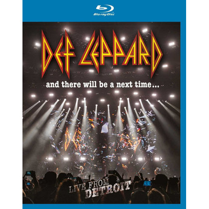 Def Leppard - And There Will Be A Next Time... - Live From Detroit