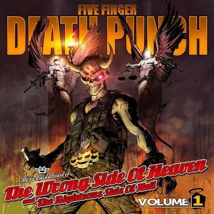 Five Finger Death Punch - The Wrong Side of Heaven and the Righteous Side of Hell (Volume 1)