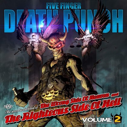 Five Finger Death Punch - The Wrong Side of Heaven and the Righteous Side of Hell (Volume 2)