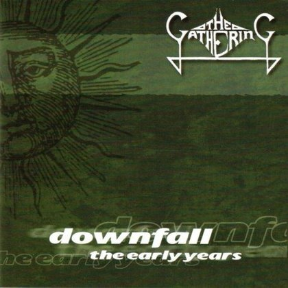 Gathering, The - Downfall: The Early Years