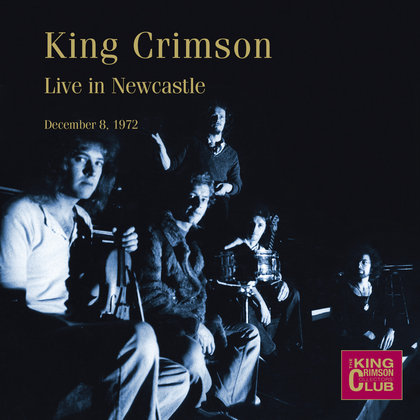 King Crimson - Live in Newcastle, December 8, 1972 (PEAGI POES!)