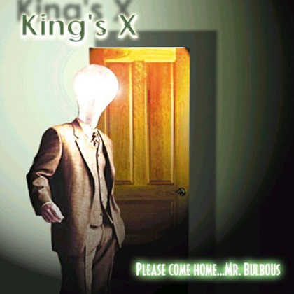 King´s X - Please Come Home... Mr. Bulbous