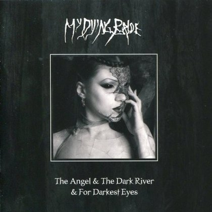 My Dying Bride - The Angel & The Dark River / For Darkest Eyes