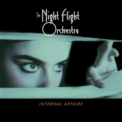 Night Flight Orchestra, The - Internal Affairs (PEAGI POES!)