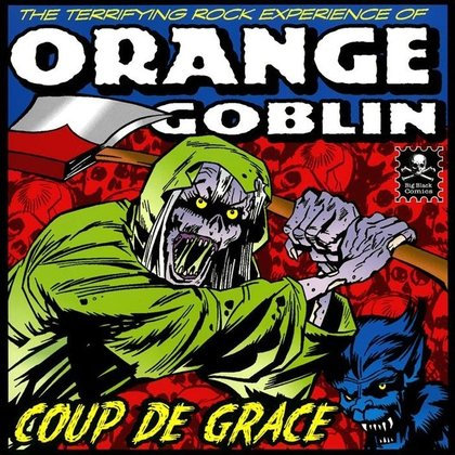 Orange Goblin - Coup De Grace